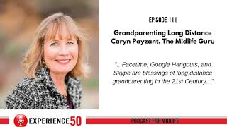 E111 Long Distance Grandparenting With The Midlife Guru Caryn Payzant