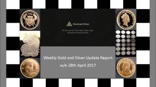 Gold and Silver Update – w/e 28th April 2017