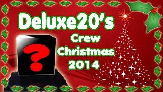 Deluxe20's Crew Christmas 2014