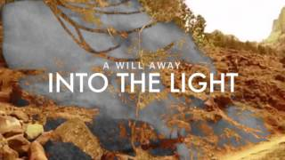 "A Will Away - ""Into The Light"" (Audio Video)"