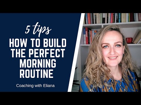 5 tips on how to build the perfect morning routine