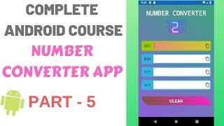Complete Android App Development Training Course | Number Converter PART-5 Basic Logic