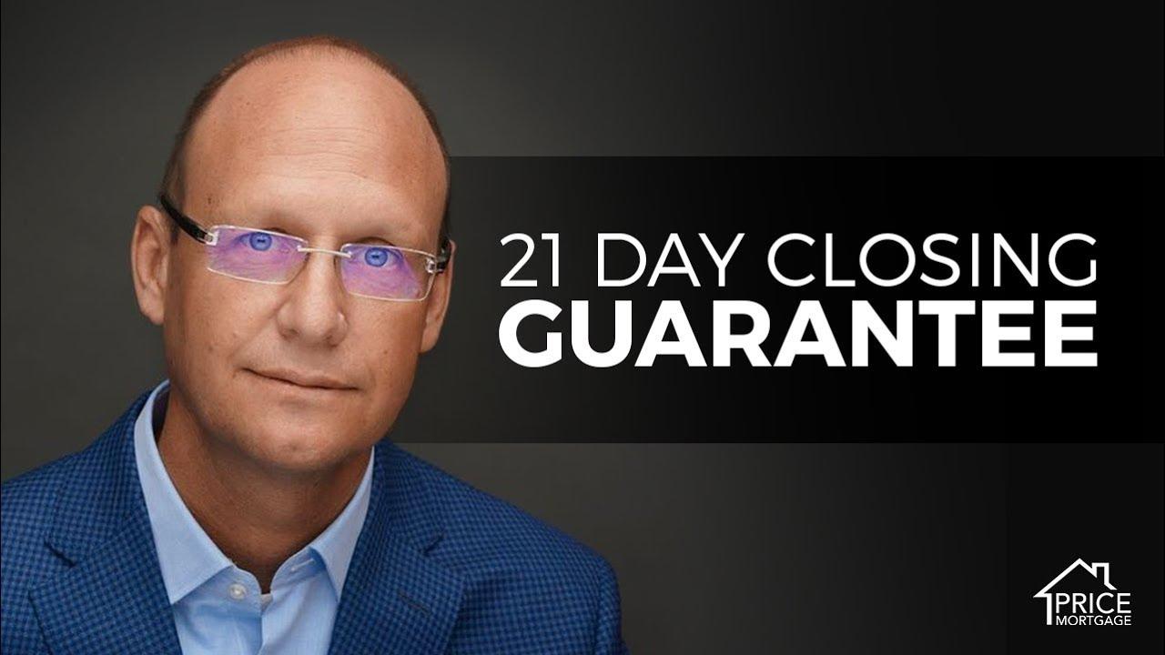 21 Day Closing Guarantee