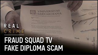 The Fake Diploma Scam | Fraud Squad TV - Real Crime