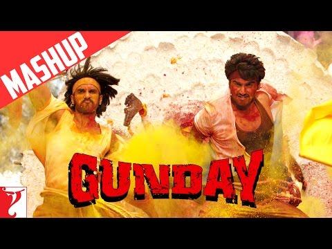 Gunday  Mashup  Ranveer Singh  Arjun Kapoor  Priya