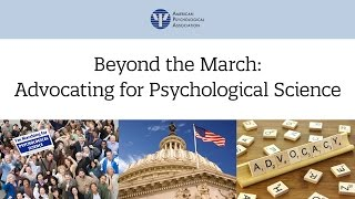 Beyond the March: Advocating for Psychological Science