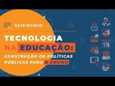 Cedes - Tecnologias na educação: construção de políticas públicas para o ensino (parte 2) - 08/10/21