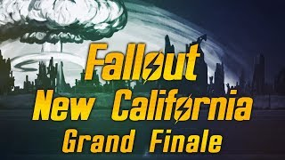 Fallout: New California - Grand Finale - The End of the Road