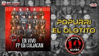 La Decima Banda - Popurri El Olotito (En Vivo Fp Culaican 2016)