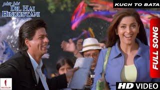कुच टू बाटा | पूर्ण गीत | फ़िर भी दिल है हिंदुस्तानी | शाहरुख खान, जूही चावला