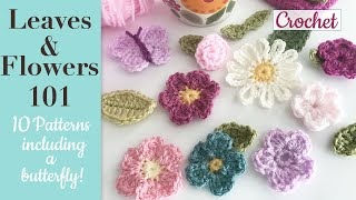 Leaves & Flowers 101 (Easy) -  An Introduction To Beginner Friendly Crochet Leaves And Flowers