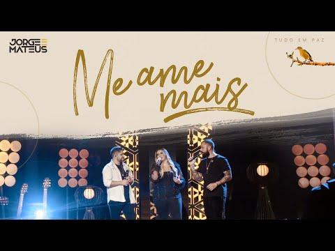 Jorge & Mateus part. Marília Mendonça - Me Ame Mais