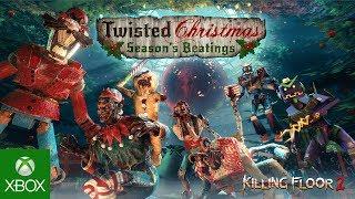 Killing Floor 2 - Twisted Christmas: Season's Beatings Trailer