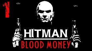 HITMAN BLOOD MONEY ►#1 прохождение хитман кровавые деньги