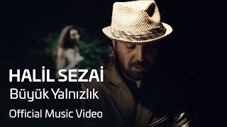 Halil Sezai Feat. Sansar Salvo - Büyük Yalnızlık (Official Video)