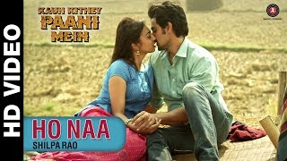 Ho Naa - Song Video - Kaun Kitney Paani Mein