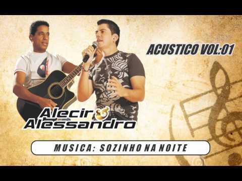 Sozinho na Noite - Alecir e Alessandro