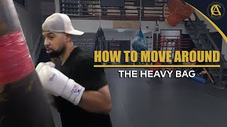 How to  Move around The Heavy Bag |Boxing|  Coach Anthony Boxing
