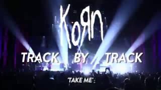 Korn - Take Me (Track By Track)