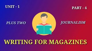 Plus two journalism classes | Structure of Magazine article | Writing for Magazines | Part - 4