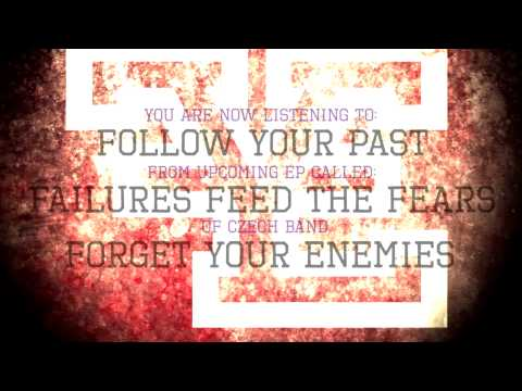 Forget Your Enemies - Follow Your Past (Official Lyric Video) HD