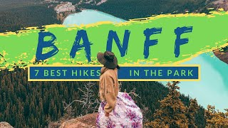 7 BEST HIKES IN BANFF NATIONAL PARK | Lake Louise, Moraine Lake & More! [HIKE CANADAS CROWN JEWEL]