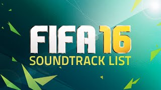 FIFA 16 OFFICIAL SOUNDTRACK LIST - All songs!
