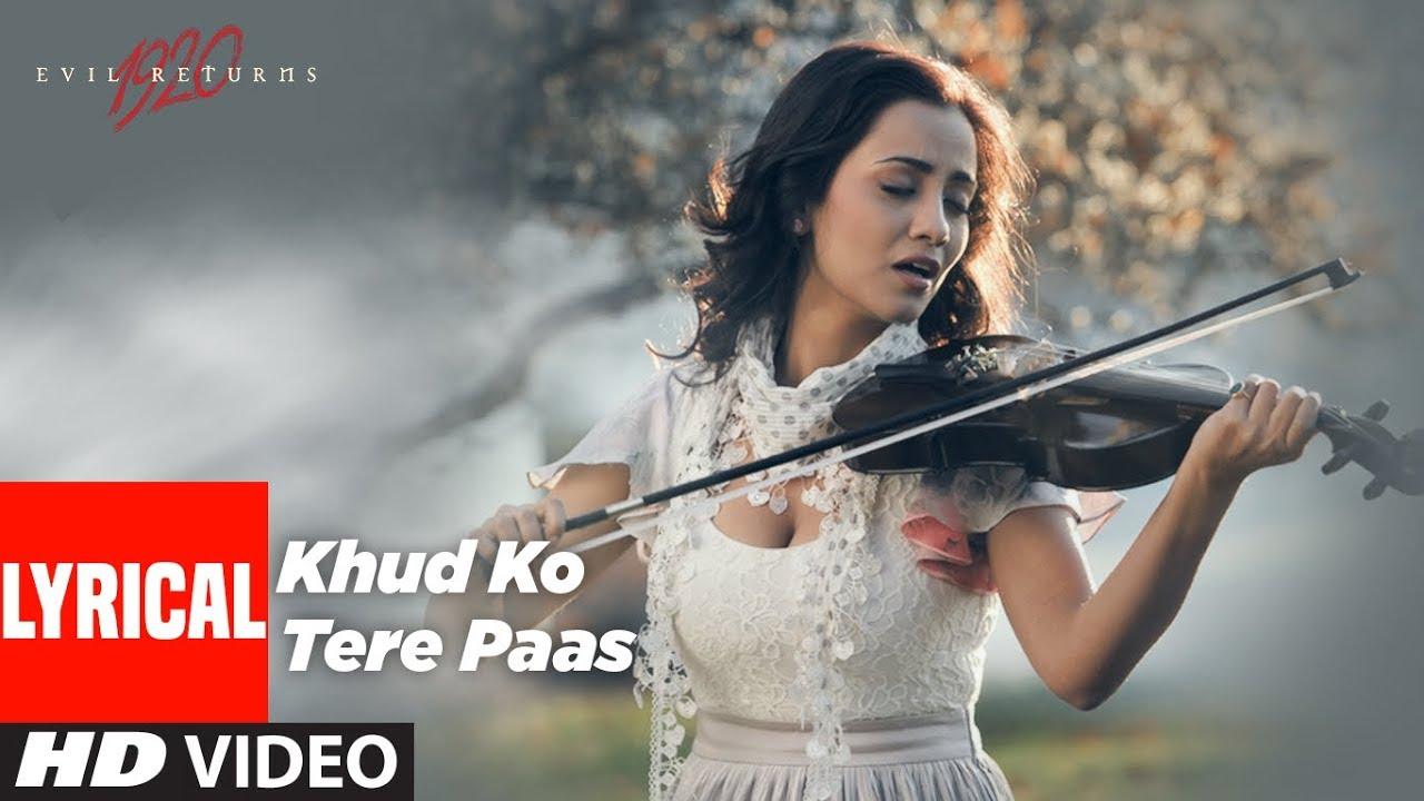 Khud Ko Tere Paas Hi Chhod Aate Hain Lyrics - 1920 Evil Returns