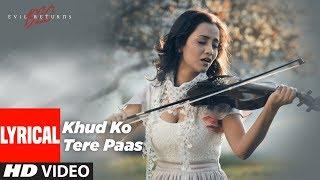 Lyrical: Khud Ko Tere Paas   1920 Evil Returns   Aftab Shivdasani, Tia Bajpai