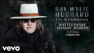 Ray Wylie Hubbard Rattlesnake Shakin' Woman