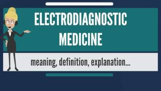 What is ELECTRODIAGNOSTIC MEDICINE? What does ELECTRODIAGNOSTIC MEDICINE mean?