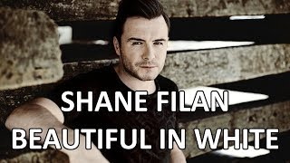 Shane Filan - New version of Beautiful In White (Lyrics) Album version