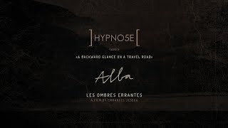 Hypno5e / A Backward Glance On A Travel Road - Alba - Les Ombres Errantes (Full Album)