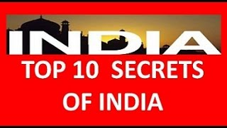 TOP 10 SECRETS OF INDIA - Everyone must know