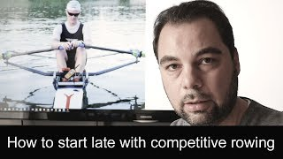 How to start late with competitive rowing