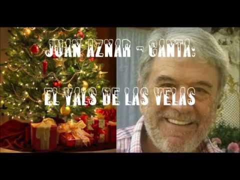 JUAN AZNAR - CANTA: EL VALS DE LAS VELAS (AULD LANG SYNE) - (JOSE GUARDIOLA, MARTA SANCHEZ)