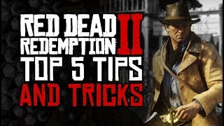 Red Dead Redemption 2 - Top 5 TIPS