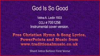 God Is So Good - Hymn Lyrics & Music