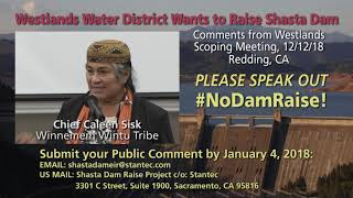 No Dam Raise–Chief Caleen Sisk at Westlands Scoping Mtg