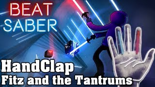 Beat Saber - HandClap - Fitz and the Tantrums (custom song) | FC