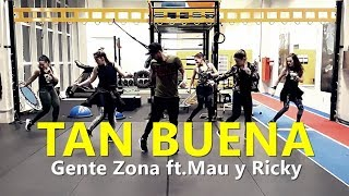 TAN BUENA   Gente Zona Feat. Mau Y Ricky L Zumba® L Choreography L CIa Art Dance
