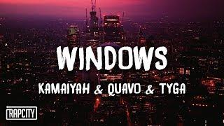 Kamaiyah - Windows ft. Quavo, Tyga (Lyrics)