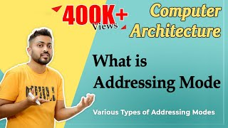 Lec-17: What is Addressing Mode | Various Types of Addressing Modes | COA