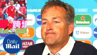 Christian Eriksen: Denmark manager struggles to hold back tears during press conference