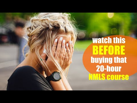 Before you sign up for that NMLS 20-hour course, watch this ...