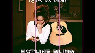 """Hotline Bling"" (Drake) Spanglish Cover by Karen Rodriguez"