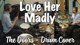 The Doors - Love Her Madly Drum Cover