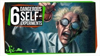 6 Stupid and Dangerous Things Scientists Did to Themselves