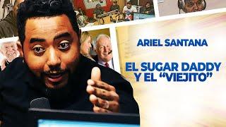 El Viejito y el Sugar Daddy - Ariel Santana