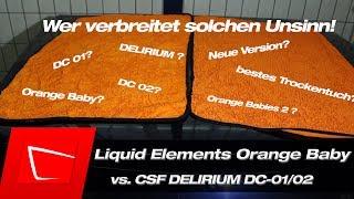 Liquid Elements Orange Baby und CSF DELIRIUM DC-01/02 - Teil 2 FOLGT